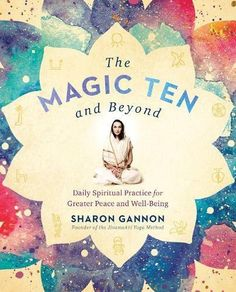 The Paperback of the The Magic Ten and Beyond: Daily Spiritual Practice for Greater Peace and Well-Being by Sharon Gannon at Barnes & Noble. Yoga Books, My Books, Ayurveda, Yoga For Dummies, Routine, Buddhist Wisdom, Meditation, Stress, Yoga Philosophy