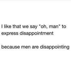 men are trash quotes funny / men are trash quotes funny Stupid Quotes, Men Quotes Funny, Sassy Quotes, Sarcastic Quotes, Real Quotes, Words Quotes, Cute Selfie Quotes, Good Boy Quotes, Funny Men