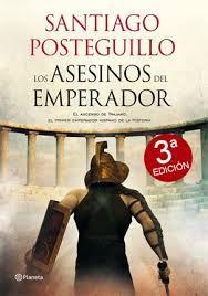 """""""Trilogía de Trajano"""" Santiago Posteguillo. 1ª.-Los asesinos del emperador. 2ª.- Circo Máximo."""