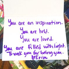 """You are an inspiration. You are held. You are loved. You are filled with light. Thank you for being you."" #HopeInAnEnvelope"