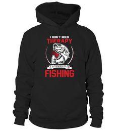 Fishing Therapy TSHIRT   fishing kayak, funny fishing shirts, women fishing shirts, fishing shirts for men #fishing #fishingshirt #fishingquotes #hoodie #ideas #image #photo #shirt #tshirt #sweatshirt #tee #gift #perfectgift #birthday #Christmas