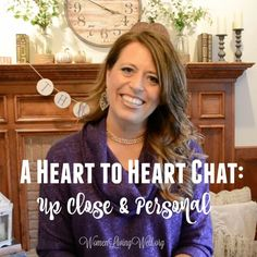 A Heart to Heart Chat: Up Close & Personal - Women Living Well