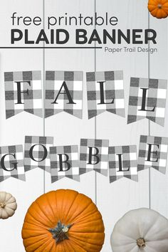 Print this cute rustic Thanksgiving sign for free. Gray buffalo check pennant banner letters to create any fall decor you like. #papertraildesign #fall #falldecor #gobble #rusticfall #pumpkin
