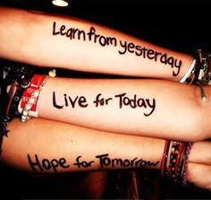 photo livefortodayquotes.jpg  Learn from yesterday  Live for Today   Hope for Tomorrow