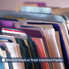 When to stash or trash important documents
