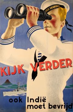 Netherlands (Free), Kijk verder ook indië moet bevrijd (Look further - the Indies too must be liberated). Printer: James Haworth and Brother Ltd, London Vintage Advertising Posters, Vintage Advertisements, Vintage Ads, Vintage Posters, Poster Ads, Sale Poster, Dutch Empire, Marine Corps Humor, Kingdom Of The Netherlands
