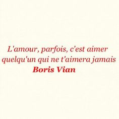 Imagem de amour, boris vian, and french Sad Quotes, Words Quotes, Best Quotes, Love Quotes, Inspirational Quotes, Sayings, Quote Citation, French Quotes, Some Words
