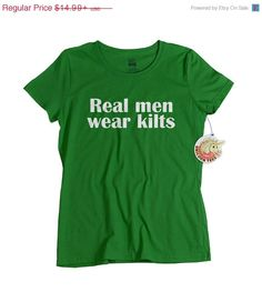 Real Men Wear Kilts - so true! Great gift for the special Scot in your life. Scottish theme tshirt is available online at UnicornTees on Etsy: https://www.etsy.com/listing/84348001/funny-scottish-t-shirt-real-men-wear?ref=related-4