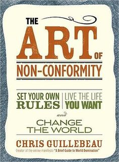 The Art of Non-Conformity: Set Your Own Rules, Live the Life You Want, and Change the World: Chris Guillebeau set a personal goal to see every single country in the world. I LOVED this book for it's encouragement towards travelling.