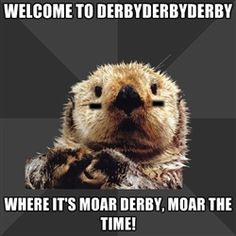 "I'm lucky my hubby refs, but he still hears this, ""Derbyderbyderby..."""