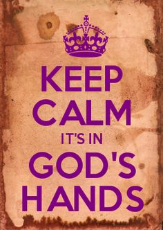 """Keep Calm It's In God's Hands"" ~ Something I'm Learning in 21 Days of Faith Challenge:  http://www.amazon.com/dp/B00BSGL388"