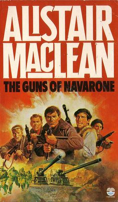The Guns of Navarone by Alistair MacLean. Fontana The Guns of Navarone by Alistair MacLean. Books To Read, My Books, Reading Books, Alistair Maclean, Classic Disney Movies, Cheap Books, Adventure Novels, Book Posters, Movie Posters