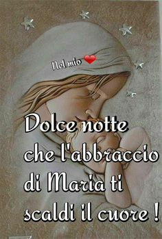 Italian Quotes, Blessed Mother Mary, Good Morning Good Night, Madonna, Verses, Prayers, Wisdom, Santa Maria, Twitter