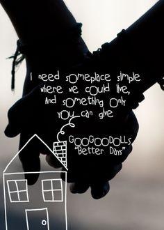 """Better days"" - Goo Goo Dolls #lyrics #music #betterdays #googoodolls"