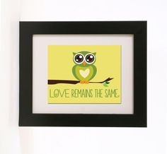 love remains the same owl wall art 8x10 love print by redlimeart, $18.00