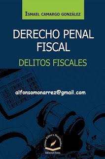 LIBROS EN DERECHO: DERECHO PENAL FISCAL DELITOS FISCALES