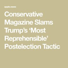 Conservative Magazine Slams Trump's 'Most Reprehensible' Postelection Tactic