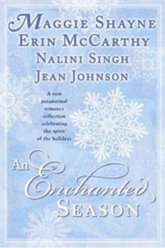 Maggie Shayne – Erin McCarthy – Nalini Singh – Jean Johnson: An Enchanted Season