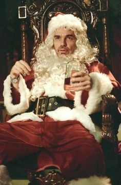 One of my faves!! Bad Santa..  Billy Bob is Great !