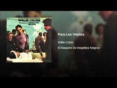 """""""Para Los Viejitos""""  - WILLIE COLON"""