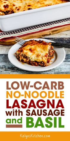 A Series Of Fun Low-Carb Finds At The Grocery Store Inspired This Low-Carb No-Noodle Lasagna With Sausage And Basil Make This Now While It's Still Casserole Weather You'll Be Glad You Did. Found On Lasagna Low Carb Dinner Recipes, Gourmet Recipes, Diet Recipes, Cooking Recipes, Healthy Recipes, Diet Meals, Smoothie Recipes, Dessert Recipes, Diet Tips