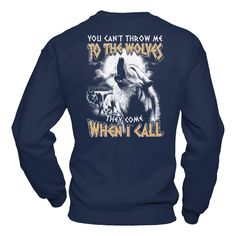 Now available on our store: You Can't Throw M...   Check it out here! http://teecentury.com/products/you-cant-throw-me-to-the-wolves-they-come-when-i-call-t-shirt-hoodie?utm_campaign=social_autopilot&utm_source=pin&utm_medium=pin