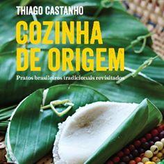 Cozinha de origem - Thiago Castanho - Editora Publifolha