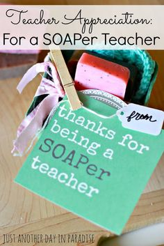 Teacher Appreciation Week: For a SOAPer Teacher. Cute gift idea!