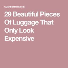 29 Beautiful Pieces Of Luggage That Only Look Expensive