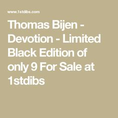 Thomas Bijen - Devotion - Limited Black Edition of only 9 For Sale at 1stdibs