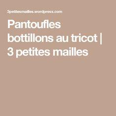 Pantoufles bottillons au tricot | 3 petites mailles