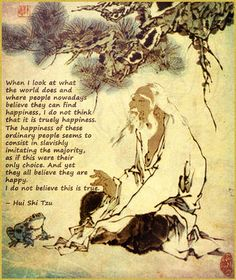 On 'happiness' in the world_Hui Shi Tzu quote - 380-305 BC