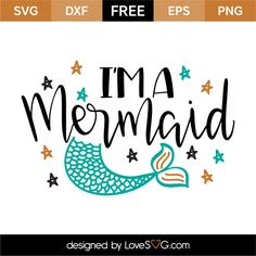 *** FREE SVG CUT FILE for Cricut, Silhouette and more *** I'm a mermaid