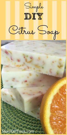 Simple, Easy DIY Citrus Soap tutorial with no lye.