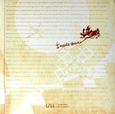 """Ínsula Quixote : [Exposición conmemorativa del IV Centenario de la publicación de la obra """"El Ingenioso Hidalgo Don Quijote de la Mancha""""] / [organiza el Vicerrectorado de Extensión Universitaria y Relaciones Institucionales de la Universidad de La Laguna] http://absysnetweb.bbtk.ull.es/cgi-bin/abnetopac01?TITN=324962"""