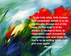 To be fully alive.......