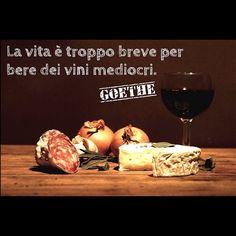 """""""La vita è troppo breve per bere vini mediocri."""" Che dite, Goethe aveva ragione? #citazione"""