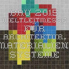 BAU 2015 - Weltleitmesse für Architektur, Materialien, Systeme