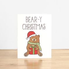 Bear-y Christmas. Illustration and Lettering. A festive Christmas bear wants to help you send holiday wishes. Christmas Card Puns, Christmas Cards 2018, Christmas Rock, Christmas Cartoons, Christmas Drawing, Xmas Cards, Diy Christmas Gifts, Christmas Humor, Kids Christmas