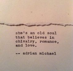 Sad Love Quotes : She's an old soul that believes in chivalry, romance, and love. Sad Love Quotes : QUOTATION – Image : Quotes Of the day – Life Quote She's an old soul that believes in chivalry, romance, and love. Sharing is Caring Book Quotes, Words Quotes, Wise Words, Me Quotes, Sayings, Qoutes, Romance Quotes, Old Soul Quotes, Daily Quotes