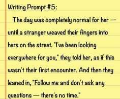 Writing Prompt #5: follow me and don't ask any questions- there's no time