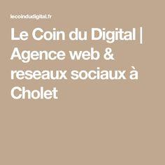 Le Coin du Digital | Agence web & reseaux sociaux à Cholet