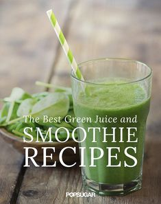 Green Juice and Smoothie Recipes | POPSUGAR Fitness {round-up}