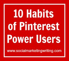 10 Habits of Pinterest Power Users (And How You Can Be One)