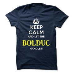 BOLDUC - KEEP CALM AND LET THE BOLDUC HANDLE IT - #sweater pattern #sweater shirt. LIMITED TIME => https://www.sunfrog.com/Valentines/BOLDUC--KEEP-CALM-AND-LET-THE-BOLDUC-HANDLE-IT.html?68278