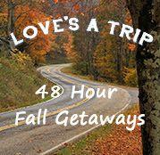 LOVE's a Trip - 48 Hour Fall Getaways. #FallinVA