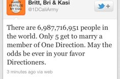 The odds had better be in our favor, or I may be forever alone. ROFL <3 harry styles, louis tomlinson, niall horan, liam payne, zayn malik, hazza, harreh, lou, tommo, nialler, one direction, 1D .xx
