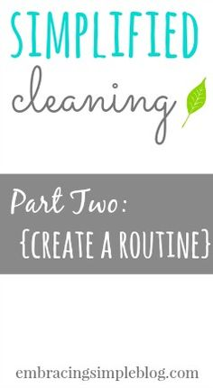 How to create a streamlined cleaning routine to help you save time while cleaning and not feel overwhelmed by the process.