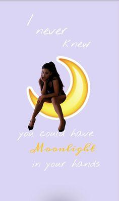 Moonlight Ariana Grande