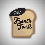 French Toast, Vol. 1 (French Toast (17:44)